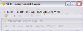 Easy Transparent Forms with Visual FoxPro